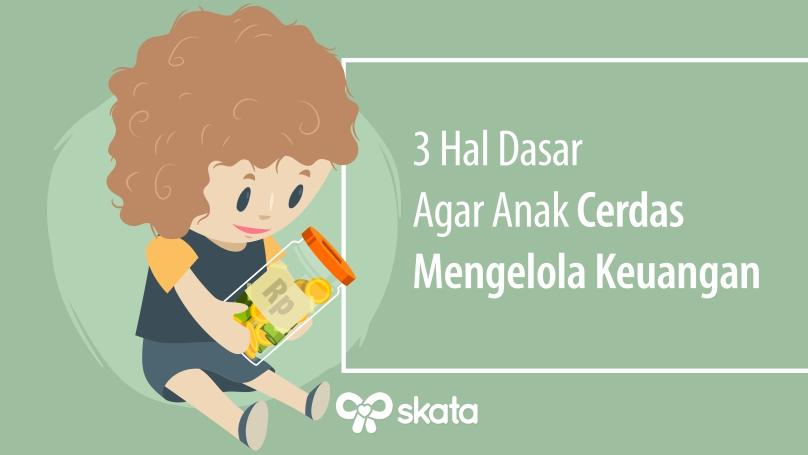 3 Hal Dasar Agar Anak Cerdas Mengelola Uang