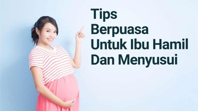 Tips Berpuasa Untuk Ibu Hamil dan Menyusui